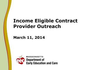 Income Eligible Contract Provider Outreach March 11, 2014