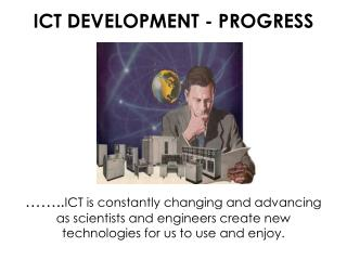 ICT DEVELOPMENT - PROGRESS