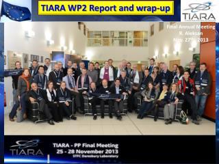 TIARA WP2 Report and wrap-up