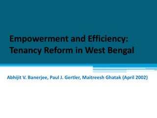 Empowerment and Efficiency: Tenancy Reform in West Bengal