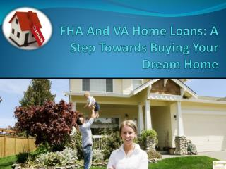 FHA And VA Home Loans: A Step Towards Buying Your Dream Home