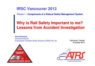 IRSC Vancouver 2013 Theme 1 -  Components of a Robust Safety Management System