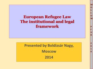 European Refugee Law The institutional and legal framework
