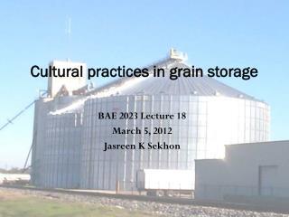 Cultural practices in grain storage