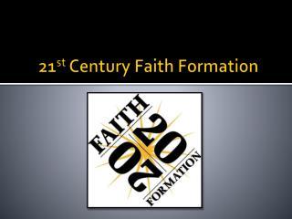 21 st Century Faith Formation