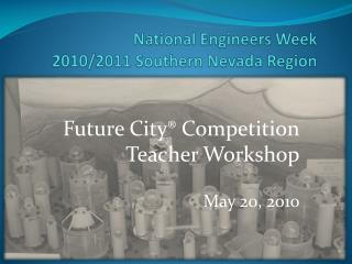 National Engineers Week 2010/2011 Southern Nevada  Region