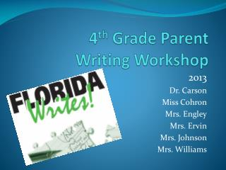 4 th  Grade Parent Writing Workshop