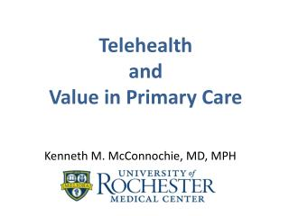 Telehealth  and  Value in Primary Care