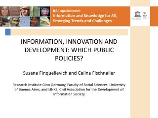 This work focuses on two innovative areas of information for development:  Open Government (OG) E-citizen science (eCS)