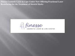 Finesse Cosmetic Laser & Lipo Center Now Offering Fractional
