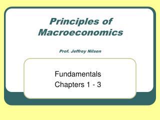 Principles of Macroeconomics Prof. Jeffrey Nilsen
