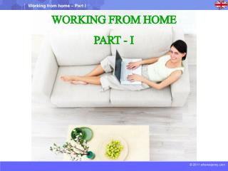 Working from home PART - I