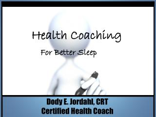 Dody E. Jordahl, CRT Certified Health Coach