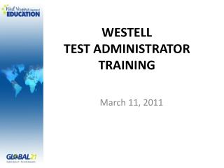 WESTELL  TEST ADMINISTRATOR  TRAINING