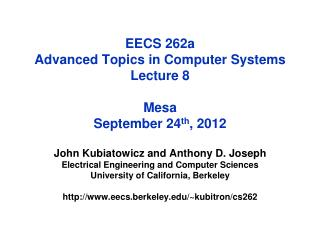 EECS 262a  Advanced Topics in Computer Systems Lecture 8 Mesa September 24 th , 2012
