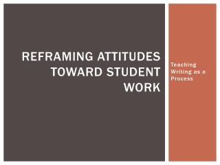 Reframing attitudes toward student work