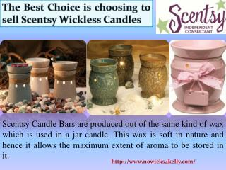 The Best Choice is choosing to sell Scentsy Wickless Candles