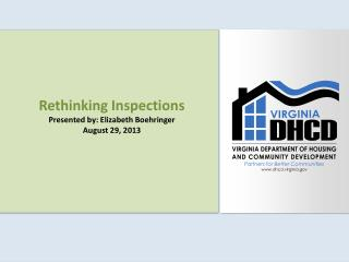Rethinking Inspections Presented by: Elizabeth Boehringer August 29, 2013
