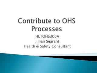 Contribute to OHS Processes
