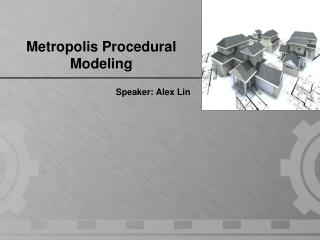 Metropolis Procedural Modeling