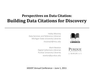 Perspectives on Data Citation: Building Data Citations for Discovery