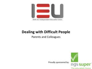 Dealing with Difficult People Parents and Colleagues