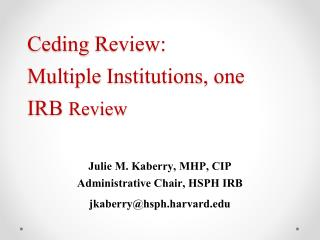 Ceding  Review:  Multiple  I nstitutions , one IRB  Review