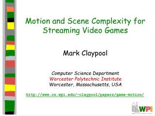 Motion and Scene Complexity for Streaming Video Games