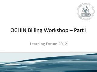 OCHIN Billing Workshop – Part I