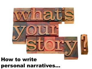 How to write  personal narratives�