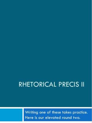 Rhetorical  Precis  II