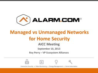 Managed  vs  Unmanaged Networks for Home Security