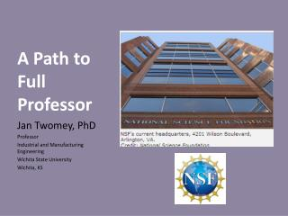 A Path to Full Professor Jan  Twomey , PhD Professor Industrial and Manufacturing Engineering Wichita State University