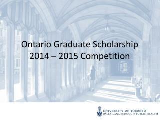 Ontario Graduate Scholarship 2014 – 2015 Competition