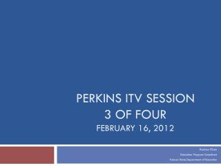 Perkins ITV Session 3 of Four February 16, 2012