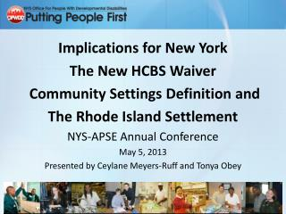 Implications for New York  The New HCBS Waiver  Community Settings Definition and  The Rhode Island Settlement NYS-APSE