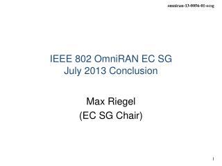 IEEE 802 OmniRAN EC SG July 2013 Conclusion