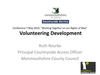 "Conference 7  May  2014, ""Working  Together on our Rights of  Way"" Volunteering Development"