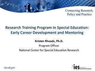 Kristen Rhoads, Ph.D. Program Officer National Center for Special Education Research