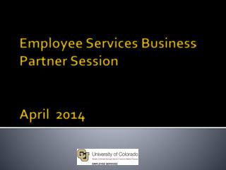 Employee Services  Business  Partner  Session April  2014
