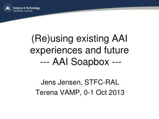 (Re)using existing AAI experiences and future  --- AAI Soapbox ---