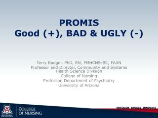PROMIS Good (+), BAD & UGLY (-)