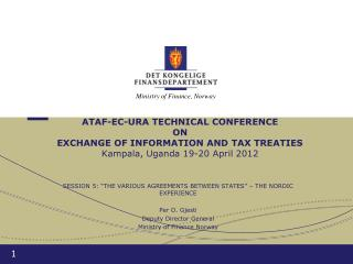 ATAF-EC-URA TECHNICAL CONFERENCE ON EXCHANGE OF INFORMATION AND TAX TREATIES Kampala, Uganda 19-20 April 2012
