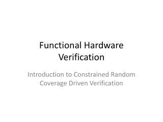 Functional Hardware Verification