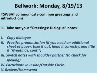 Bellwork: Monday, 8/19/13