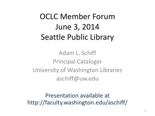OCLC Member Forum June 3, 2014 Seattle Public Library