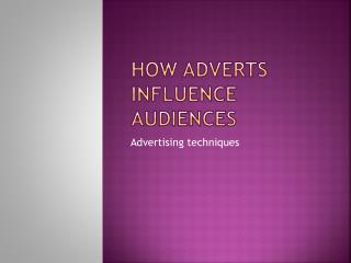 How adverts influence audiences