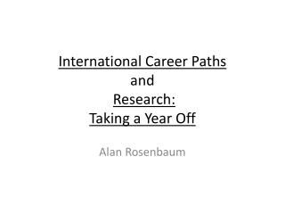 International Career Paths and Research:  Taking a Year Off