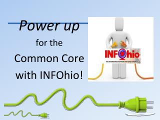 Power up  for the Common Core with INFOhio!