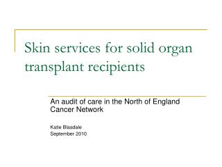 Skin services for solid organ transplant recipients